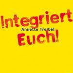 <b>Buchtipp</b><br>Integriert Euch! von Anette Treibel