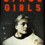 Space Girls. Nach einer wahren Geschichte